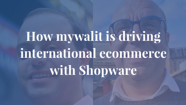 How mywalit is driving international ecommerce with Shopware