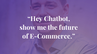 """Hey Chatbot, show me the future of E-Commerce."""
